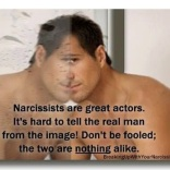 narcissists are great actors.