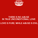 there-is-no-abuse-in-true-unconditional-love-love-is-pure-while-abuse-is-evil-