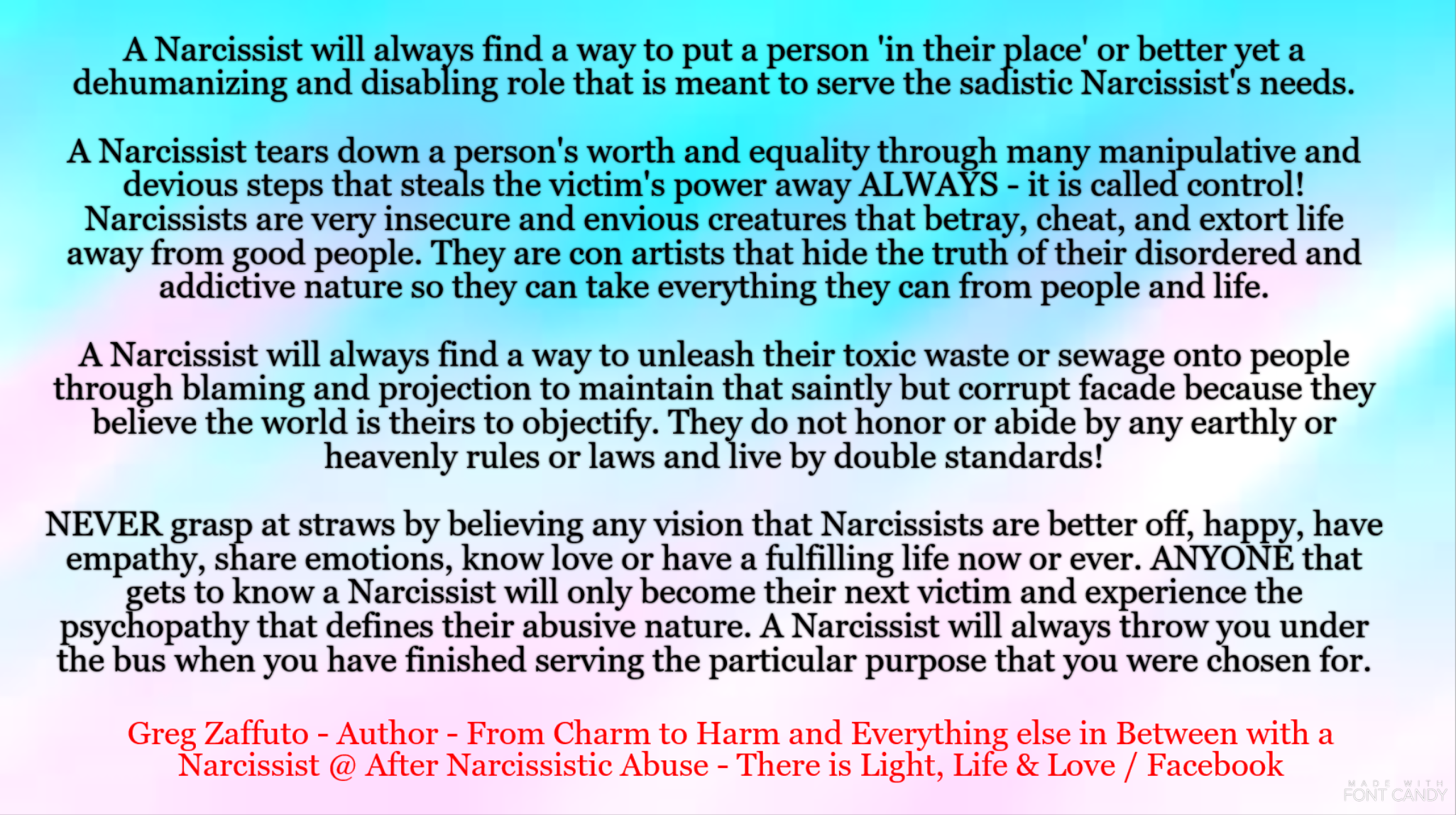 With a Narcissist you are NEVER and individual with any needs of your own – it was a role you were emotionally manipulated and conned in and out of – and you were only dehumanized, subjugated and objectified by a personality disordered person each and every time they needed you as supply.