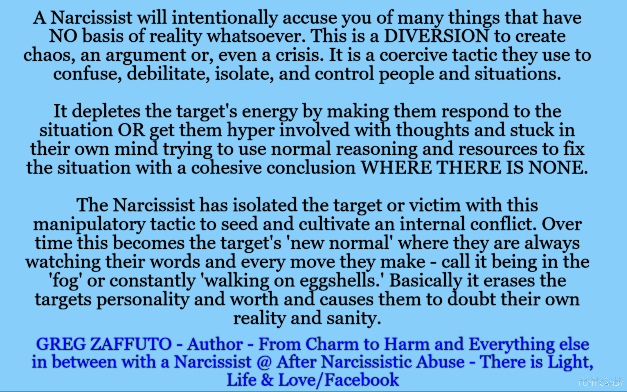 Narcissists will accuse you of things that have no basis of