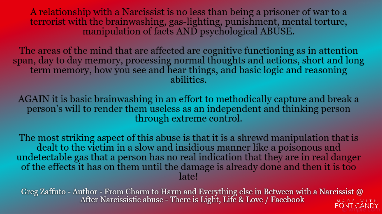 The Truth – A relationship with a Narcissist is like being a prisoner of war to a cruel and demeaning emotional terrorist.