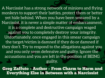 The smear campaign with a Narcissist where they will attempt to